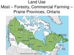 land use most forestry commercial farming prairie provinces ontario