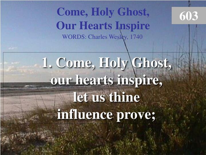 come holy ghost our hearts inspire 1 n.