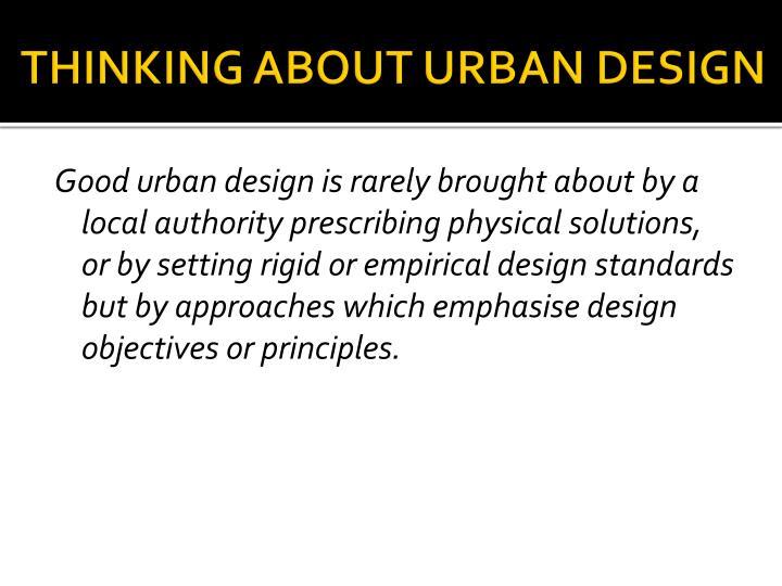 THINKING ABOUT URBAN DESIGN