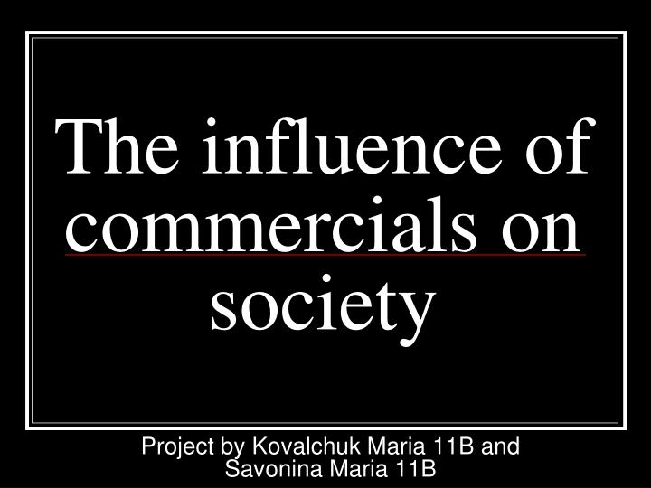 the influence of commercials on society n.