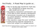 and finally a road map to guide us