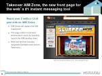 takeover aim zone the new front page for the web s 1 instant messaging tool