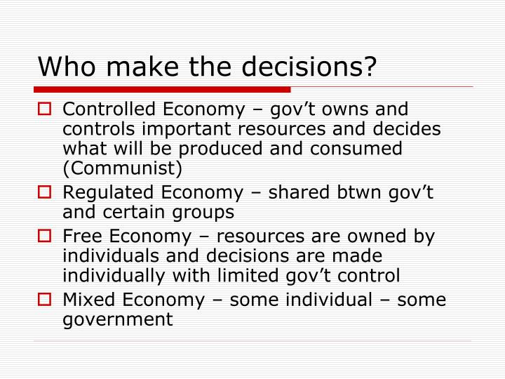 Who make the decisions