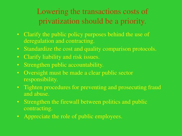 Lowering the transactions costs of privatization should be a priority.