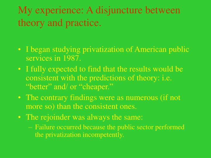 My experience: A disjuncture between theory and practice.