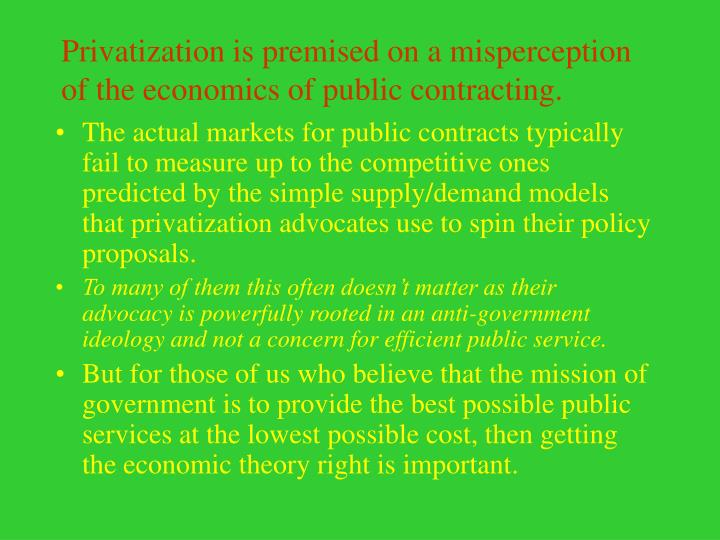 Privatization is premised on a misperception of the economics of public contracting.