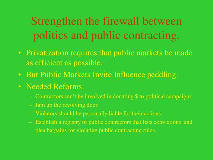 Strengthen the firewall between politics and public contracting.