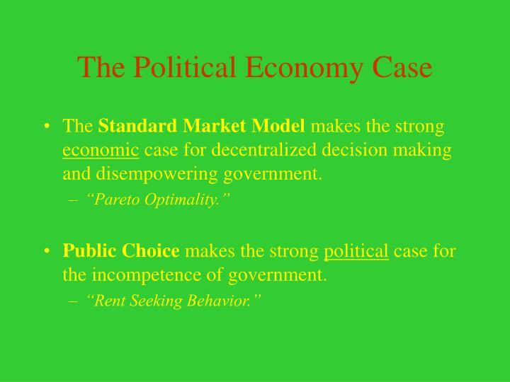 The Political Economy Case