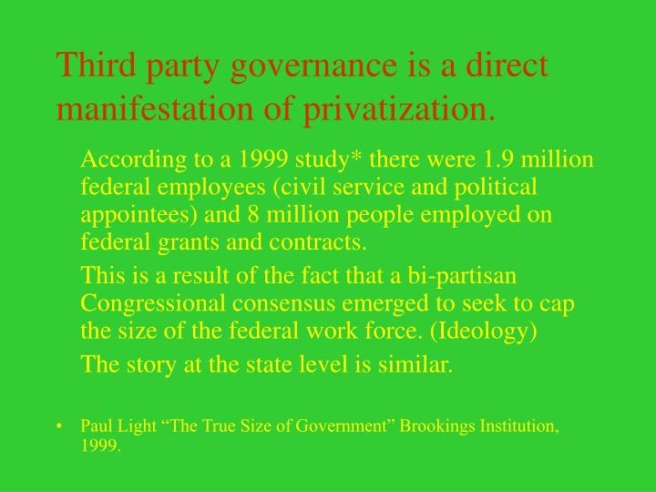 Third party governance is a direct manifestation of privatization.