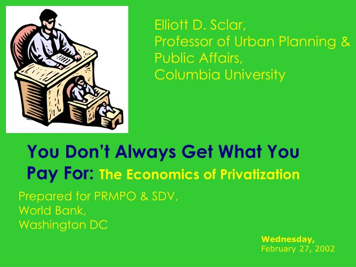 You don t always get what you pay for the economics of privatization