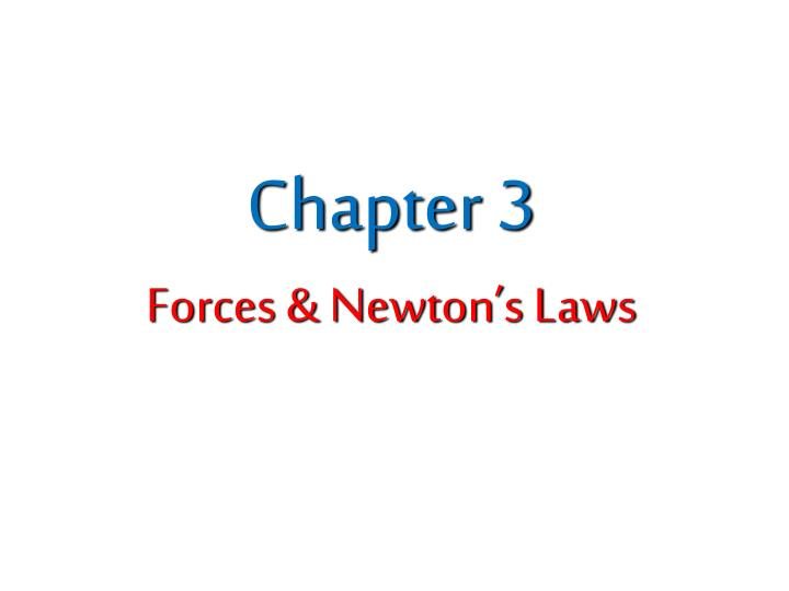 chapter 3 forces newton s laws n.