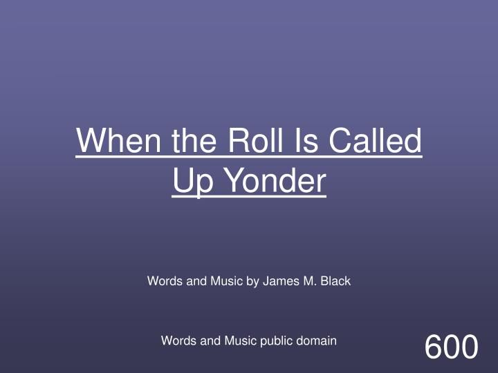 when the roll is called up yonder - 720×540