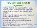 how can i keep my child organized