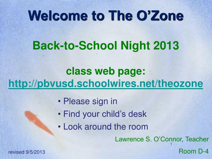 welcome to the o zone back to school night 2013 class web page http pbvusd schoolwires net theozone n.