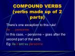 compound verbs verbs made up of 2 parts1