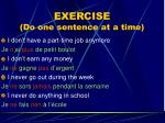 exercise do one sentence at a time