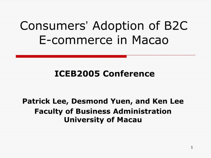 consumers adoption of b2c e commerce in macao n.