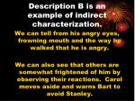 description b is an example of indirect characterization