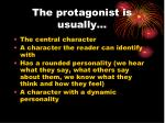 the protagonist is usually