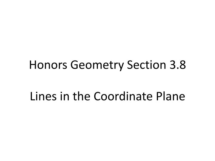 honors geometry section 3 8 lines in the coordinate plane n.
