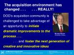 the acquisition environment has changed really3