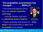 the acquisition environment has changed really4