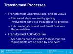 transformed processes