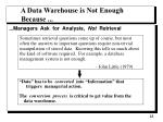 a data warehouse is not enough because
