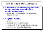 models help in data conversion
