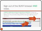 sign out of the suny browser and close