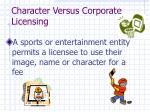 character versus corporate licensing