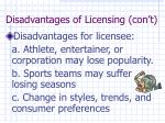 disadvantages of licensing con t