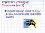 impact of licensing on consumers con t