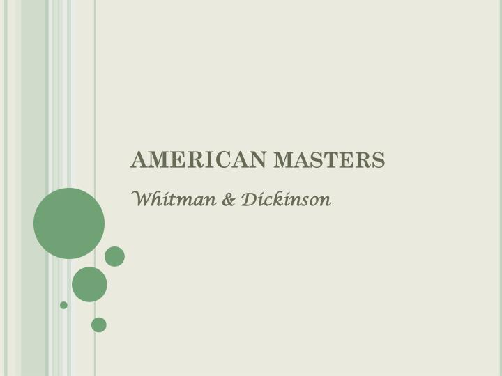 dickinson and whitman paired opposites Start studying whitman/dickinson test learn vocabulary, terms, and more with flashcards, games, and other study tools.