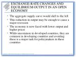 exchange rate changes and equilibrium output in an open economy13