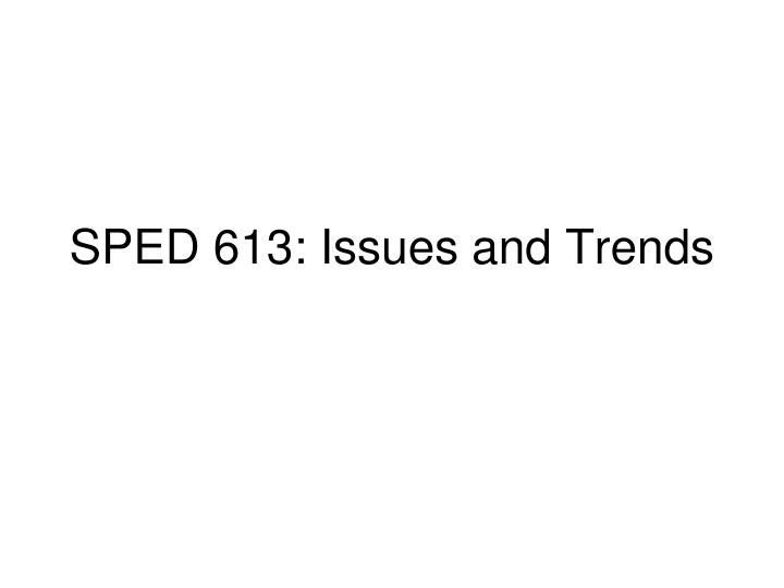 sped 613 issues and trends n.