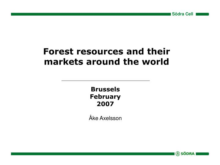 Forest resources and their markets around the world