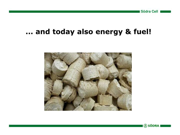 ... and today also energy & fuel!