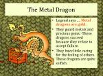 the metal dragon