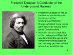 frederick douglas a conductor of the underground railroad