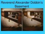reverend alexander dobbin s basement