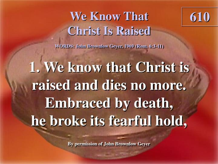 we know that christ is raised 1 n.