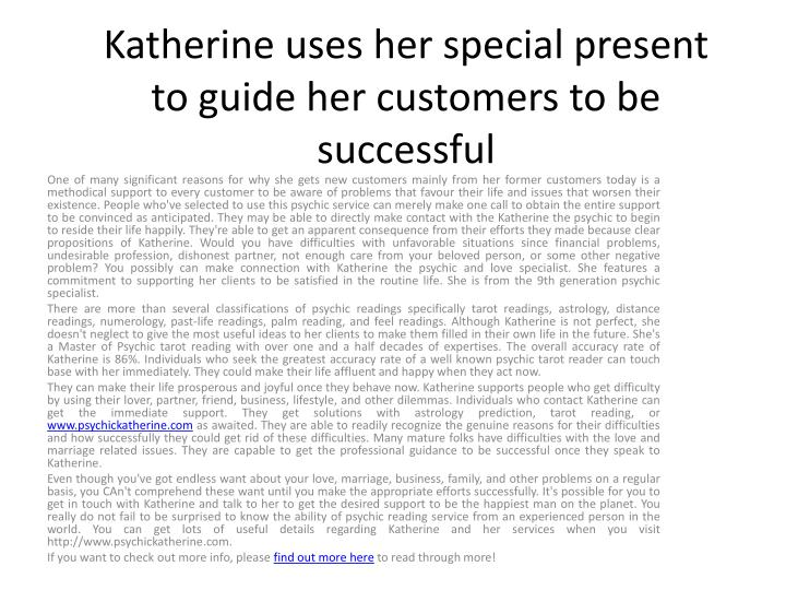 katherine uses her special present to guide her customers to be successful n.