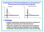 unanticipated and permanent reduction in productivity in unrestricted u and restricted r models1