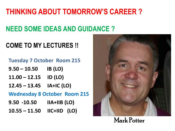 thinking about tomorrow s career need some ideas and guidance come to my lectures n.
