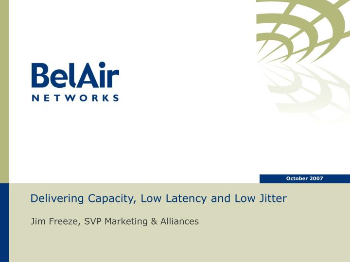 delivering capacity low latency and low jitter n.