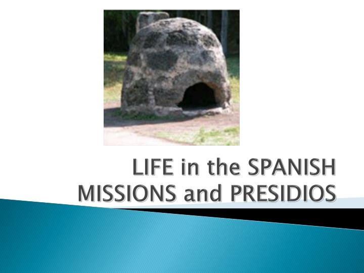 life in the spanish missions and presidios n.