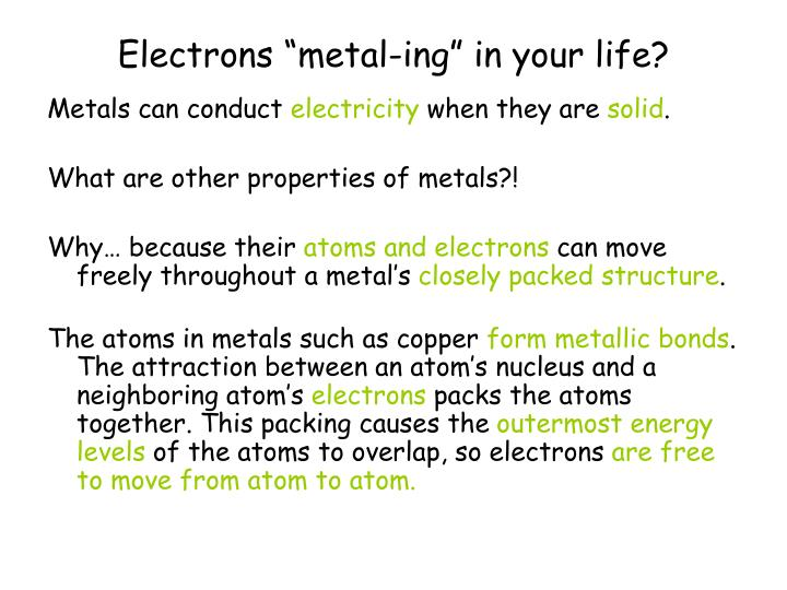 """Electrons """"metal-ing"""" in your life?"""