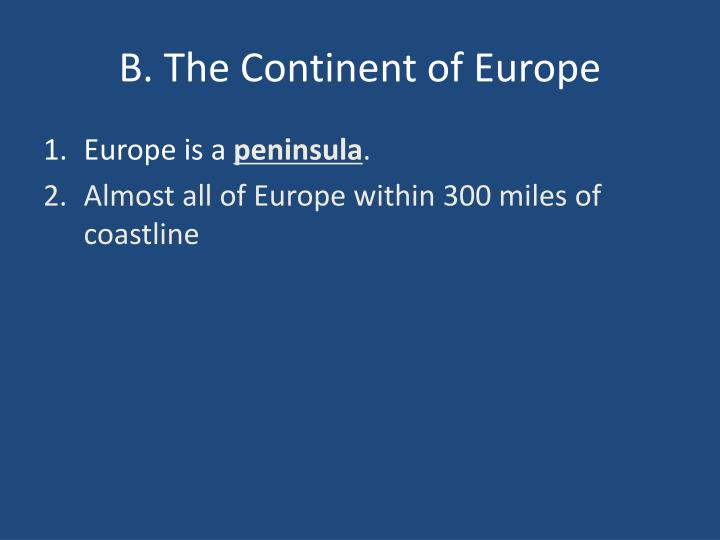 B. The Continent of Europe