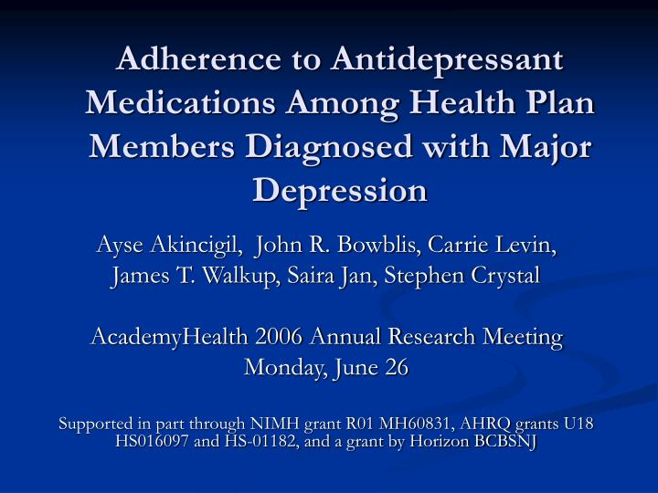 adherence to antidepressant medications among health plan members diagnosed with major depression n.